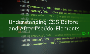 Featured Image: Understanding CSS Before and After Pseudo-Elements