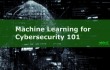 Featured Image: Machine Learning for Cybersecurity 101
