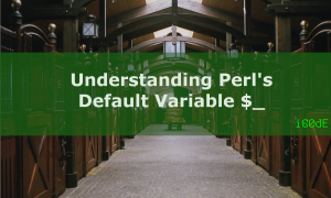 Featured Image: Understanding Perl's Default Variable $_