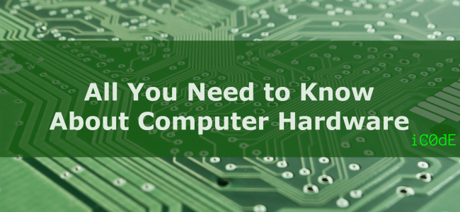 Featured Image: All You Need to Know About Computer Hardware