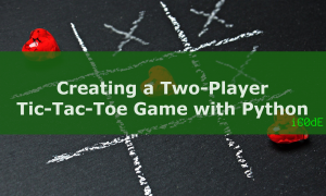 Featured Image: Creating a Two-Player Tic-Tac-Toe Game with Python